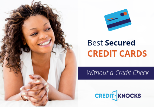 Best Secured Credit Cards without a Credit Check