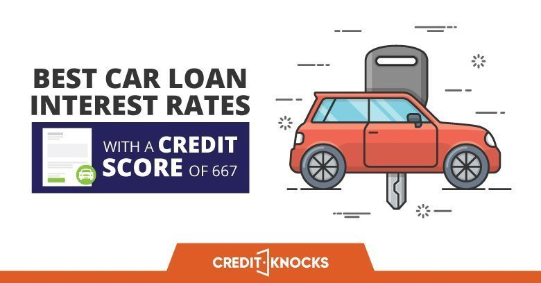 car auto loan interest rate with 667 credit score