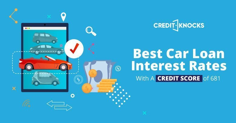 car auto loan interest rate with 681 credit score