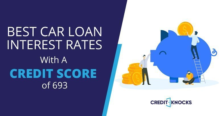 693 credit score best rates car loans bank credit union online new used refinance auto vehicle truck rv loans