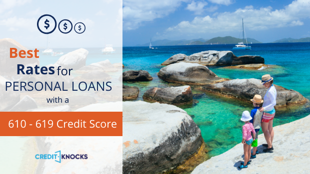 best rates for PERSONAL loans with a credit score of 610 611 612 613 614 615 616 617 618 619 personal loan rates