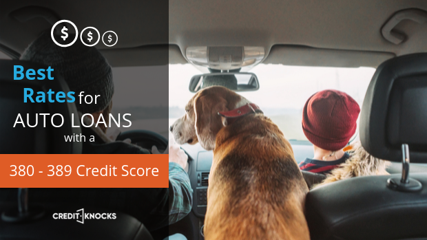 best rates for car loans with a credit score of 380 381 382 383 384 385 386 387 388 389 auto loan financing