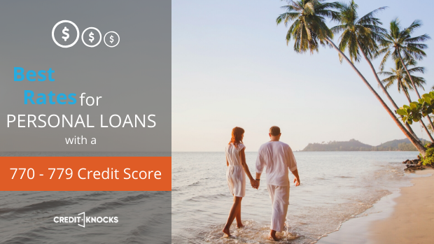best rates for personal loan with a credit score of 770 771 772 773 774 775 776 777 778 779 personal loans rate