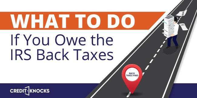 what to do if you owe the irs back taxes