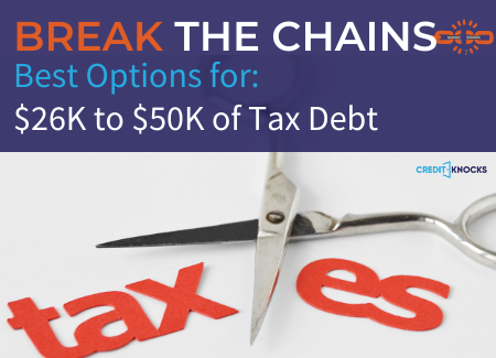 Break the Chains of IRS Tax Debt $26000 to $50000