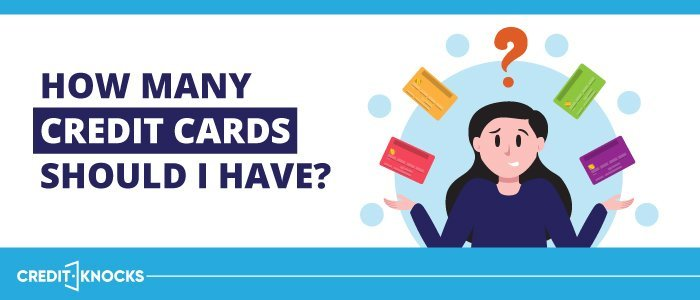 how many credit cards should I have to improve my credit score, how many credit cards should I have to build credit, jhow many credit cards should I have open, how many credit cards should I have? how many credit cards should I have for good credit