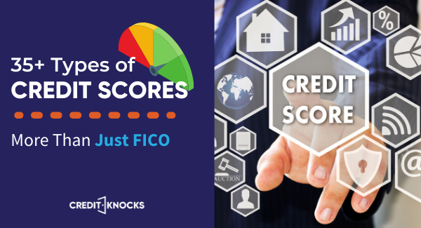 Credit score ranges for FICO, Vantage Score and 35 types of credit scoring models