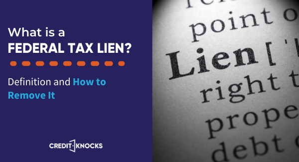 Federal tax lien definition and how to remove