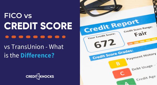 FICO vs Credit Score vs TransUnion - What's the Difference
